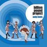 Andy Lewis<br>Billion Pound Project<br>CD